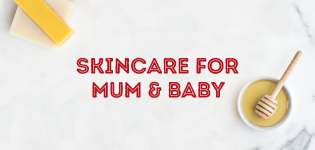 Skincare for Mum & Baby